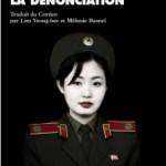 Actualité éditoriale : La Dénonciation, l'ouvrage qui a réussit à fuir la Corée du Nord