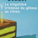 Chronique : La singulière tristesse du gâteau au citron