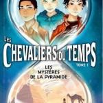Chronique : Les Chevaliers du Temps – Tome 1 – Les mystères de la pyramide