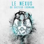 Chronique : Le Nexus du Docteur Erdmann