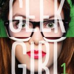 Chronique : Geek Girl – Tome 1