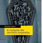Chronique : Le royaume des cercueils suspendus