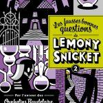 Chronique : Les fausses bonnes questions de Lemony Snicket – Tome 2 – Quand l'avez-vous vue pour la dernière fois ?