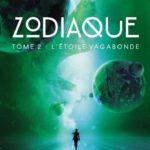Chronique : Zodiaque – Tome 2 – L'étoile vagabonde