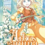 Chronique manga : Arbos Anima tome 2 & 3