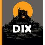 Chronique : DIX