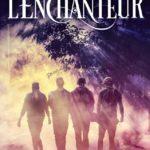 Chronique : L'Enchanteur