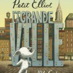 Chronique album jeunesse : Petit Elliot dans la grande ville