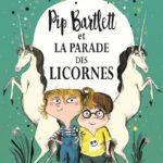 Chronique Jeunesse : Pip Bartlett et la parade des licornes